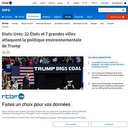 Etats-Unis: 22 États et 7 grandes villes attaquent la politique environnementale de Trump