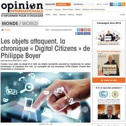 Les objets attaquent, la chronique « Digital Citizens » de Philippe Boyer