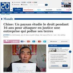 Chine: Un paysan étudie le droit pendant 16 ans pour attaquer en justice une entreprise qui pollue ses terres