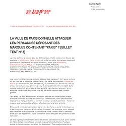 """La Ville de Paris doit-elle attaquer les personnes déposant des marques contenant """"PARIS"""" ? [Billet test n° 3] - => beta <="""