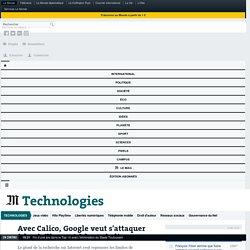 Avec Calico, Google veut s'attaquer à la vieillesse et à la maladie