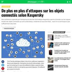 De plus en plus d'attaques sur les objets connectés selon Kaspersky