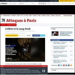 Attaques à Paris : l'effroi et le sang-froid