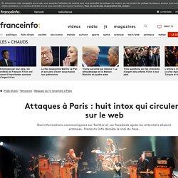 Attaques à Paris : huit intox qui circulent sur le web