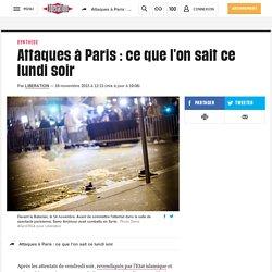 Attaques à Paris : ce que l'on sait ce lundi soir