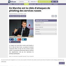 En Marche est la cible d'attaques de phishing des services russes