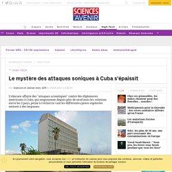 Le mystère des attaques soniques à Cuba s'épaissit - Sciencesetavenir.fr
