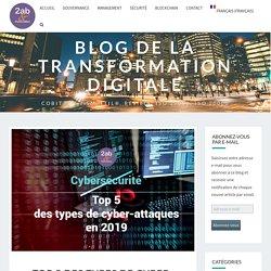 Top 5 des types de cyber-attaques en 2019 - Blog de la Transformation Digitale