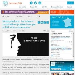Réseau CHU:#AttaquesParis : les valeurs hospitalières portées haut par la FHF et les conférences