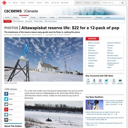 Attawapiskat reserve life: $22 for a 12-pack of pop