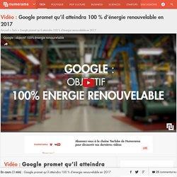 Google promet qu'il atteindra 100 % d'énergie renouvelable en 2017 - Tech