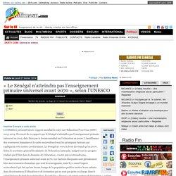3- « Le Sénégal n'atteindra pas l'enseignement primaire universel avant 2070 », selon l'UNESCO -