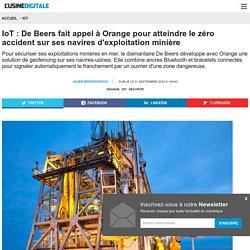 IoT : De Beers fait appel à Orange pour atteindre le zéro accident sur ses navires d'exploitation minière