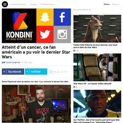 Atteint d'un cancer, ce fan américain a pu voir le dernier Star Wars