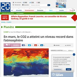 En mars, le CO2 a atteint un niveau record dans l'atmosphère