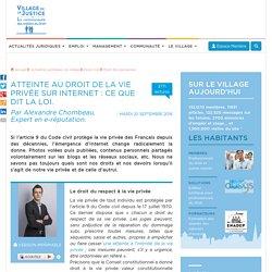 Atteinte au droit de la vie privée sur Internet : ce que dit la loi. Par Alexandre Chombeau, Expert en e-réputation.