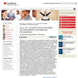 Fasc. 20 : ATTEINTE AUX SYSTÈMES DETRAITEMENTAUTOMATISÉ DEDONNÉES