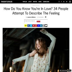 How Do You Know You're In Love? 34 People Attempt To Describe The Feeling