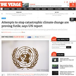 Attempts to stop catastrophic climate change are proving futile, says UN report