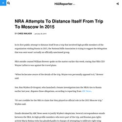 NRA Attempts To Distance Itself From Trip To Moscow In 2015