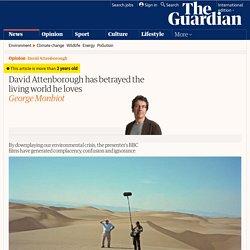 David Attenborough has betrayed the living world he loves