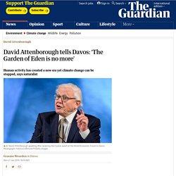 David Attenborough tells Davos: 'The Garden of Eden is no more'