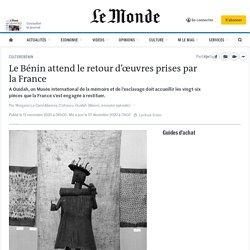 Le Bénin attend le retour d'œuvres prises par la France