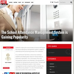 The School Attendance Management System is Increasing Popularity