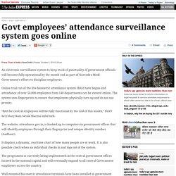 Govt employees' attendance surveillance system goes online