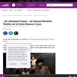 « En attendant Godot», deSamuelBeckett, ThéâtredelaCroix-Rousse àLyon