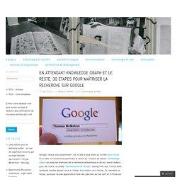 En attendant Knowledge Graph et le reste, 30 étapes pour maîtriser la recherche sur Google