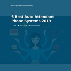 6 Best Auto Attendant Phone Systems 2019