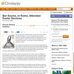 Bar Sauma, in Rome, Attended Easter Services - 1201-1500 Church History Timeline