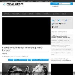 E-santé: qu'attendent (vraiment) les patients français?