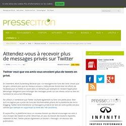 Attendez-vous à Recevoir Plus De Messages Privés Sur Twitter
