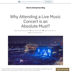 Why Attending a Live Music Concert is an Absolute Must? – Giants Enterprises Blog