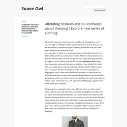 Attending Festivals and still confused about dressing ? Explore new series of clothing - Suave Owl
