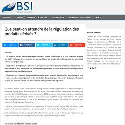 Que peut-on attendre de la régulation des produits dérivés ?
