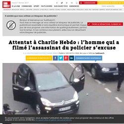 Attentat à Charlie Hebdo: l'homme qui a filmé l'assassinat du policier s'excuse - Sud Ouest.fr