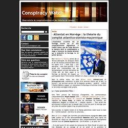 Attentat en Norvège : la théorie du complot atlantico-sionisto-maçonnique