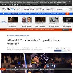 """Attentat à """"Charlie Hebdo"""" : que dire à vos enfants ?"""
