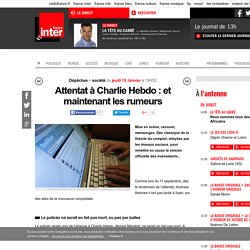 Attentat à Charlie Hebdo : et maintenant les rumeurs