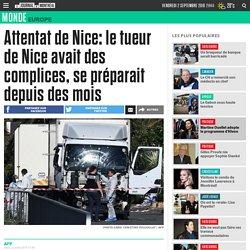 Attentat de Nice: le tueur de Nice avait des complices, se préparait depuis des mois