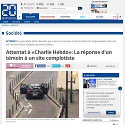 Attentat à «Charlie Hebdo»: La réponse d'un témoin à un site complotiste