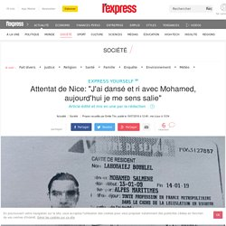 """Attentat de Nice: """"J'ai dansé et ri avec Mohamed, aujourd'hui je me sens salie"""""""