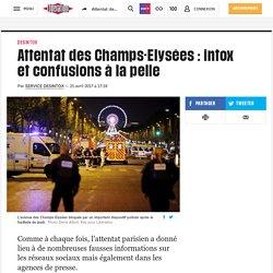 Attentat des Champs-Elysées: intox et confusions à la pelle