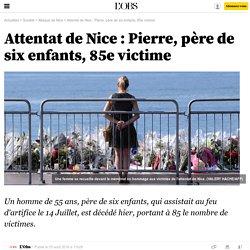 Attentat de Nice : Pierre, père de six enfants, 85e victime