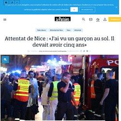Attentat de Nice : «J'ai vu un garçon au sol. Il devait avoir cinq ans» - Le Parisien