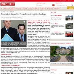 Attentat de Karachi: l'enquête qui inquiète Sarkozy