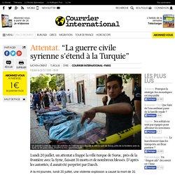 """Attentat. """"La guerre civile syrienne s'étend à la Turquie"""""""